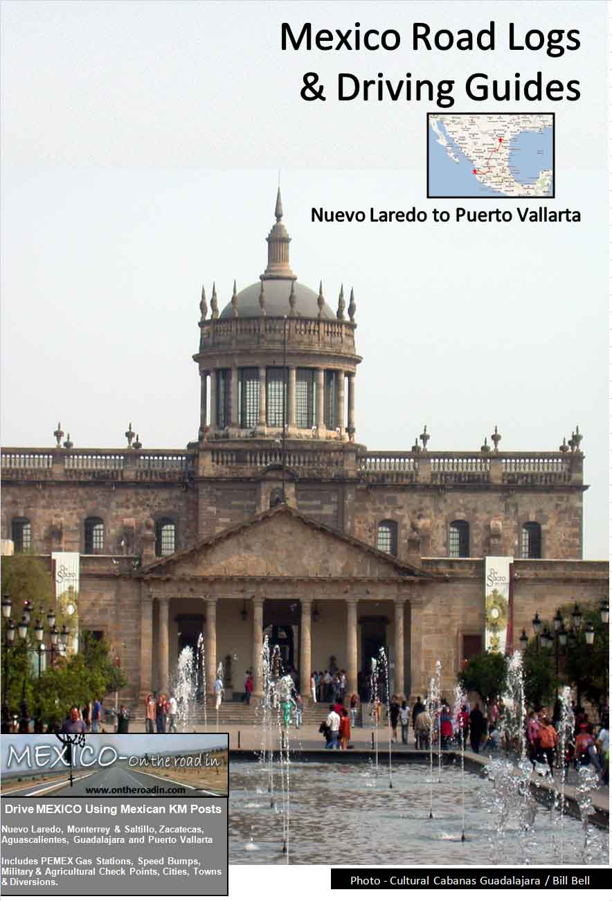 Road Log and Driving Guide from Laredo to Puerto via Guadalajara Vallarta by Dorothy and William Bell